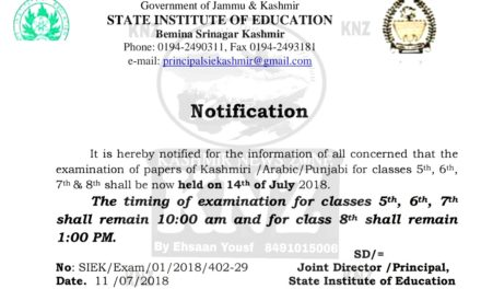 S.I.E Kashmir ATTENTION : The examination of papers of Kashmiri /Arabic/Punjabi for classes 5th, 6th, 7th & 8th shall be now held on 14th of July 2018.